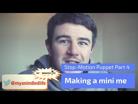 Making a Stop Motion Puppet Part 4