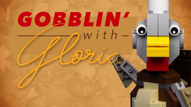 Gobblin' with Gloria