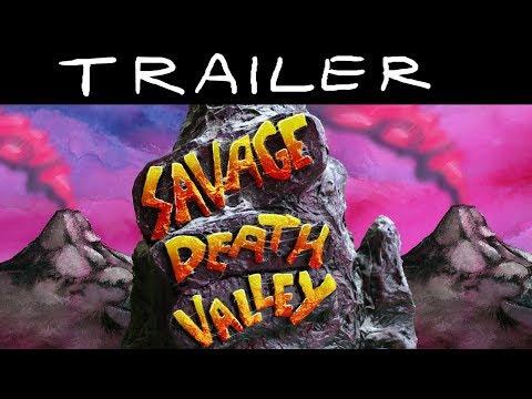 SAVAGE DEATH VALLEY TRAILER