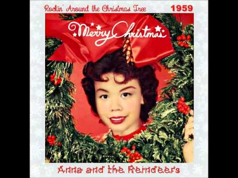 Rockin' Around The Christmas Tree by Anna and the Reindeers