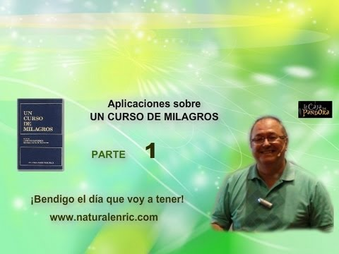 APLICACIONES DE UN CURSO DE MILAGROS - Enric Corbera  - parte 1 de 6