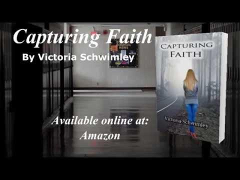 Book Video Trailer:  Capturing Faith by Victoria Schwimley