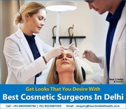 Get Looks That You Desire With Best Cosmetic Surgeons In Delhi