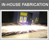 In-House Fabrication