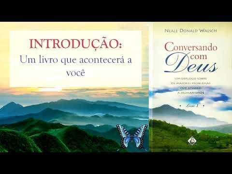 Conversando com Deus, Livro 1 - Neale Donald Walsch (Introdução)