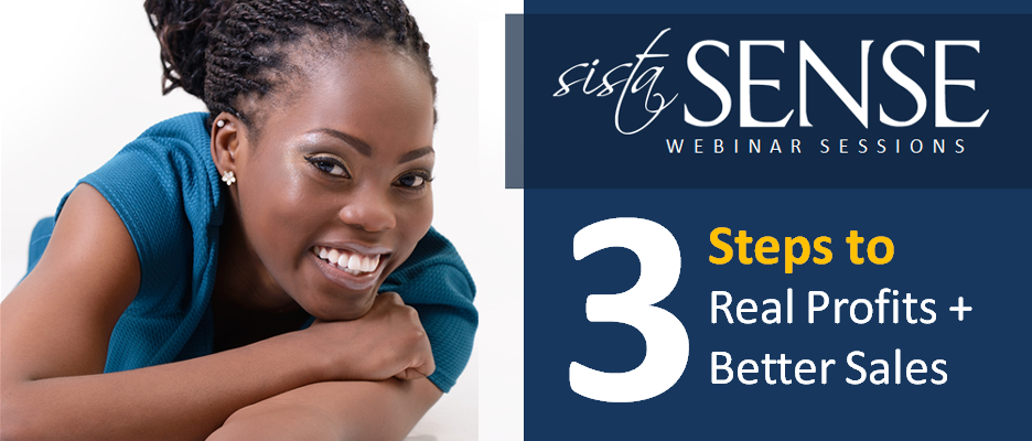 3 Steps to Real Profits + Better Sales - SistaSense Tips and Tools
