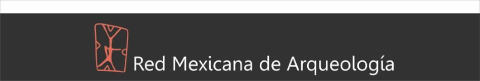 RMA  Red Mexicana de Arqueología