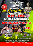 SUPER STAR SUNDAYS ALL STAR ARTIST SHOWCASE APRIL 22 POMPEII LOUNGE BX HOSTED BY MZ STYLEZ