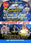 SUPER STAR SUNDAYS GLADIATORS OF THE MIC # 2 ARTIST SHOWCASE SEPT 9TH POMPEII LOUNGE BX HOSTED BY SIRIUS XM MZ STYLEZ / DJ G $ MONEY DTF RADIO