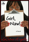 Girl, Naw! Blog Tour with LaCricia A'ngelle