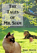 """Children's Book """"Tales of Mr. Siam"""" by Marie Morton soon be released June15th"""