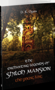 "Goodreads Book Giveaway - ""The Enchanting Legends of Shiloh Mansion:The Young King"""