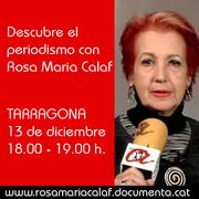 Descubre el periodismo con Rosa Maria Calaf