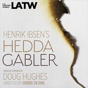 Hedda Gabler at LA Theatre Works