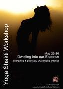 "Yoga Shakti  Workshop   ""Dwelling into our creative essence'"