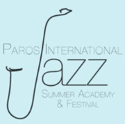 Fourth Edition of Paros International Jazz Summer Academy  / Διεθνής Ακαδημία Τζαζ Πάρου