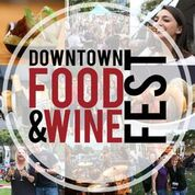 Ninth Annual Downtown Food & Wine Fest