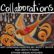 Collaborations Art Opening hosted by Scott White