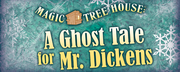 PROGRAM ENDS 11/20/15 -- Magic Tree House: A Ghost Tale for Mr. Dickens