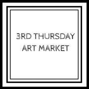 The 3rd Thursday Art Market- Call for Artists & Vendors