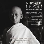 """นิทรรศการภาพถ่ายพลาตินัม """"แลรูปสู่นิพพาน: วิถีพุทธแห่งหลวงพระบาง"""" (Nirvanic Icons: Sacred Luang Prabang)"""