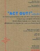 """นิทรรศการศิลปะการแสดงสด """"แอ๊คเอ้า!"""" (Act Out!)"""