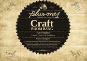 """นิทรรศการศิลปะบนหมวก """"Plusone Craft BOOM BANG"""""""