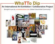 """นิทรรศการศิลปะนานาชาติ """"วัตถุดิบ"""" (What To Dip)"""
