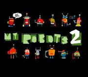 """นิทรรศการ """"My Robots 2"""""""