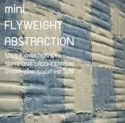นิทรรศการ Mini Flyweight Abstraction