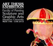 นิทรรศการศิลปนิพนธ์ โดย นักศึกษาชั้นปีสุดท้าย