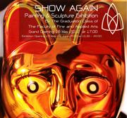 """นิทรรศการจิตรกรรมและประติมากรรมร่วมสมัย """"Show Again"""""""
