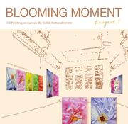 """นิทรรศการ """"Blooming Moment Project 1"""""""
