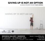 """นิทรรศการ """"การยอมแพ้ไม่ใช่ทางเลือก"""""""