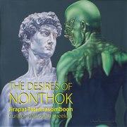 """นิทรรศการ """"The Desires Of Nonthok"""""""