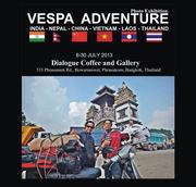 """นิทรรศการภาพถ่าย """"การเดินทางด้วยเวสป้าจาก อินเดีย-เนปาล-จีน-เวียดนาม-ลาว-ไทย"""""""