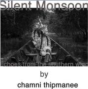 """นิทรรศการภาพถ่าย """"มรสุมเงียบ : เสียงสะท้อนจากสายลมใต้"""" (Silent Monsoon)"""