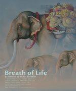 """นิทรรศการ """"ลมหายใจชีวิต"""" (Breath of Life)"""