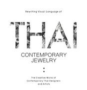 """นิทรรศการ """"Thai Contemporary Jewelry"""""""