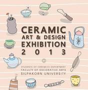 """นิทรรศการ """"Ceramic Art&Design 2013"""""""