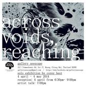 """นิทรรศการ """"Across Voids, Reaching"""""""