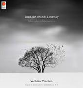 """นิทรรศการ """"บันทึกการเดินทางเพื่อค้นหาและทบทวน"""" (Insight : Mind : Journey)"""