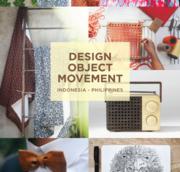 """นิทรรศการ """"อินโดนีเซีย – ฟิลิปปินส์"""" (Design Object Movement)"""