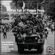 """นิทรรศการ """"The Fall of Phnom Penh"""""""