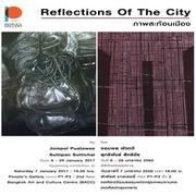 """นิทรรศการ """"ภาพสะท้อนเมือง"""" (Reflections of the City)"""
