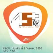 """นิทรรศการ """"45+ Art for you"""""""