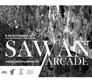 """นิทรรศการ """"SAWAN Arcade"""""""