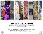 """นิทรรศการ """"CRYSTALLIZATION"""""""