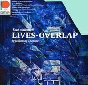 """นิทรรศการ """"ชีวิตทับซ้อน"""" (LIFE-OVERLAPS)"""