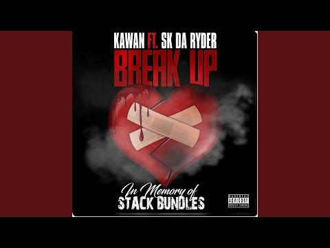 Kawan ft. Sk Da Ryder - Break Up